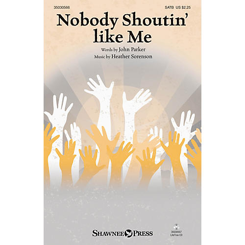 Shawnee Press Nobody Shoutin' like Me SATB composed by Heather Sorenson