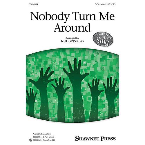 Shawnee Press Nobody Turn Me Around 3-Part Mixed