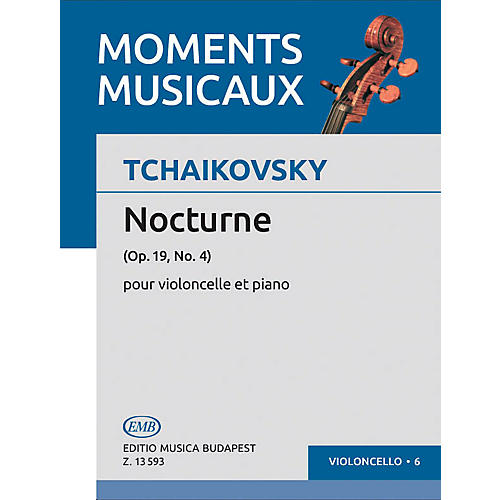 Editio Musica Budapest Nocturne Op. 19, No. 4 (Violoncello and Piano) EMB Series Composed by Pyotr Il'yich Tchaikovsky