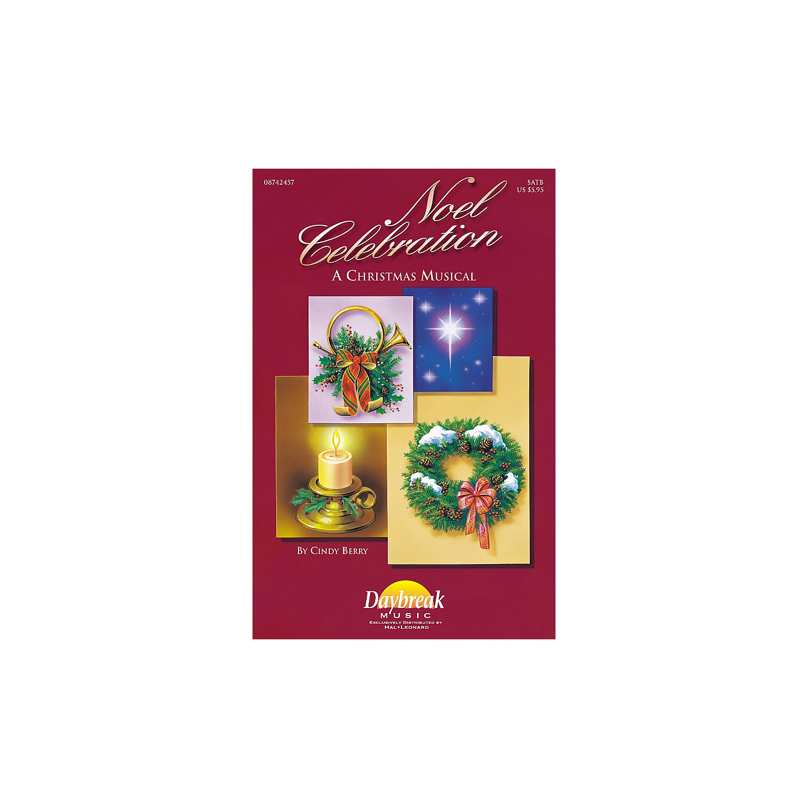 Daybreak Music Noel Celebration (A Sacred Musical) SATB composed by Cindy Berry