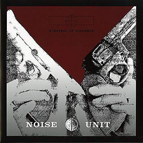 Alliance Noise Unit - Strategy Of Violence