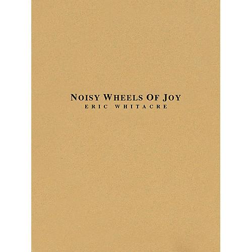 Hal Leonard Noisy Wheels of Joy Concert Band Level 4 Composed by Eric Whitacre