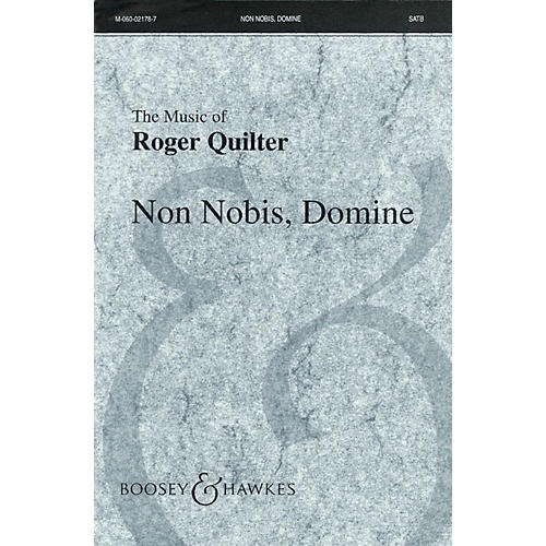 Boosey and Hawkes Non Nobis, Domine SATB composed by Roger Quilter