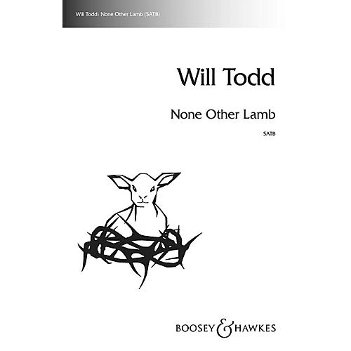 Boosey and Hawkes None Other Lamb SATB a cappella composed by Will Todd