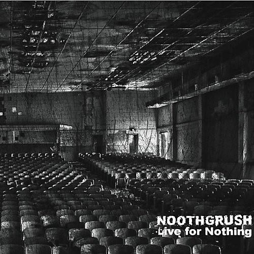 Alliance Noothgrush - Live for Nothing