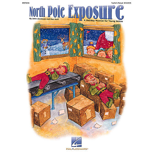 Hal Leonard North Pole Exposure (Musical) (An All-School Holiday Revue for Young Voices) TEACHER ED by John Jacobson