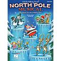 Hal Leonard North Pole Musical (One Singular Sensational Holiday Revue) PREV CD Composed by John Jacobson thumbnail