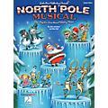 Hal Leonard North Pole Musical (One Singular Sensational Holiday Revue) TEACHER ED Composed by John Jacobson thumbnail