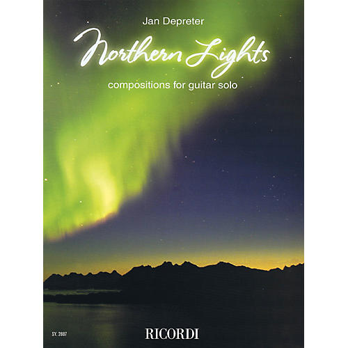 Ricordi Northern Lights (Compositions for Guitar Solo) Ricordi Germany Series Softcover Composed by Jan Depreter