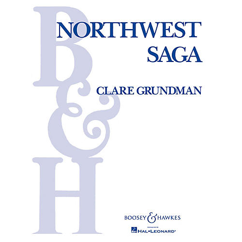 Boosey and Hawkes Northwest Saga (Full Score) Concert Band Composed by Clare Grundman
