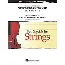 Hal Leonard Norwegian Wood (This Bird Has Flown) Pop Specials for Strings Series Arranged by Larry Moore