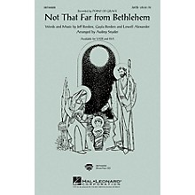 Hal Leonard Not That Far From Bethlehem SATB by Point Of Grace arranged by Audrey Snyder