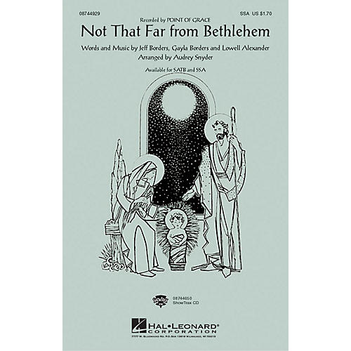Hal Leonard Not That Far From Bethlehem SSA by Point Of Grace arranged by Audrey Snyder