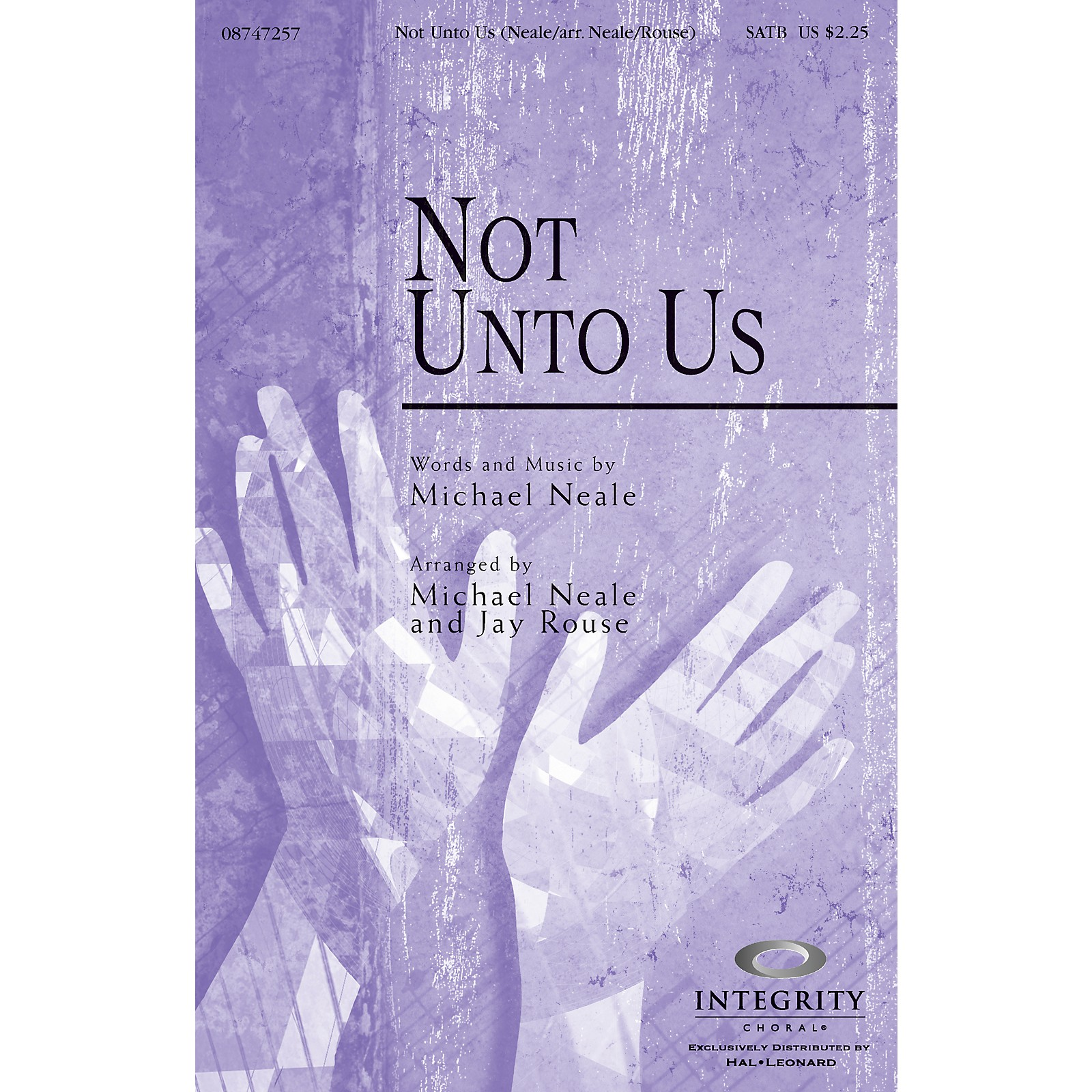 Integrity Music Not Unto Us SATB Arranged by Jay Rouse