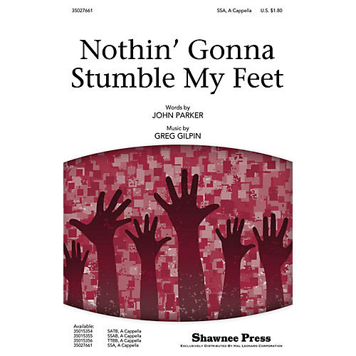 Shawnee Press Nothin' Gonna Stumble My Feet SSA A Cappella composed by John Parker