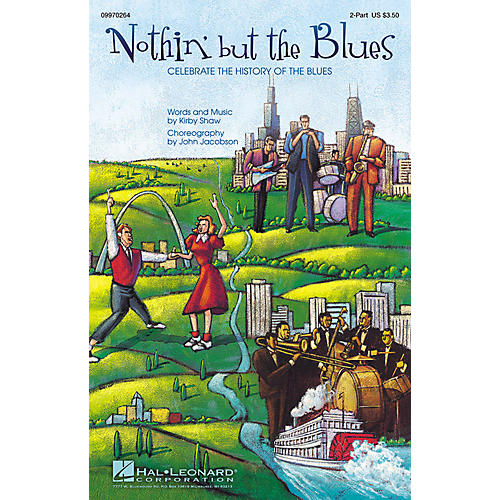 Hal Leonard Nothin' but the Blues - Celebrate the History of the Blues (Musical) 2-Part Composed by Kirby Shaw