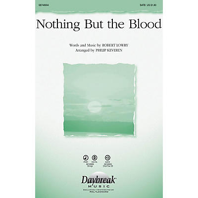 Daybreak Music Nothing But the Blood SATB arranged by Phillip Keveren