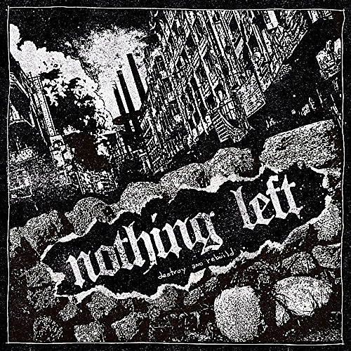 Alliance Nothing Left - Destroy And Rebuild