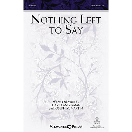 Shawnee Press Nothing Left to Say SATB composed by Joseph Martin