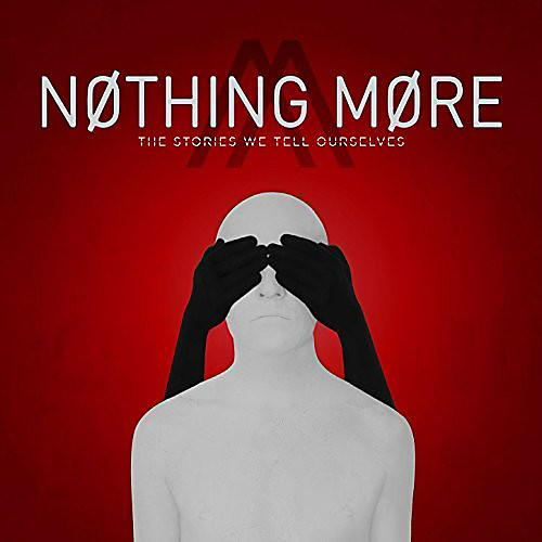 Alliance Nothing More - The Stories We Tell Ourselves