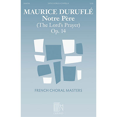 Durand Notre Père (The Lord's Prayer) Composed by Maurice Duruflé