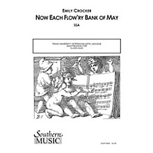 Southern Now Each Flow'ry Bank of May SSA Composed by Emily Crocker