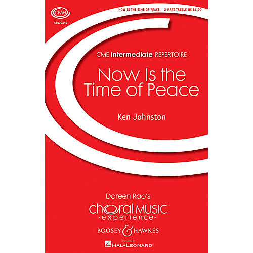Boosey and Hawkes Now Is the Time of Peace (CME Intermediate) 2-Part composed by Ken Johnston