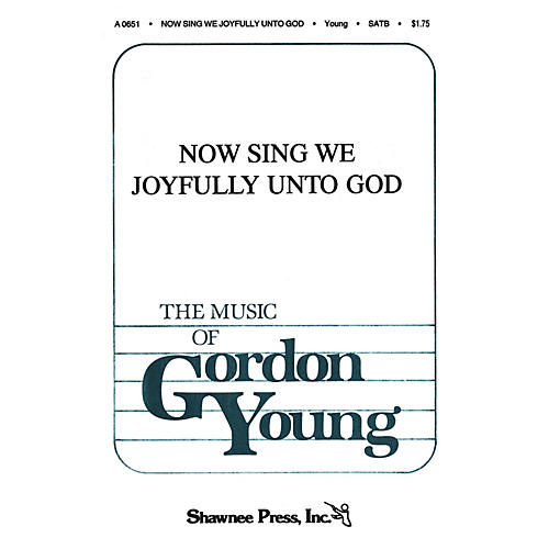 Shawnee Press Now Sing We Joyfully Unto God SSAA Composed by Gordon Young