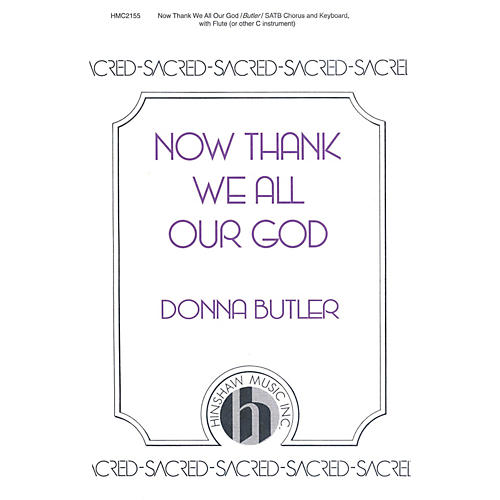 Hinshaw Music Now Thank We All Our God SATB composed by Donna Butler