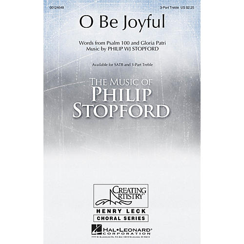 Hal Leonard O Be Joyful 3 Part Treble composed by Philip Stopford