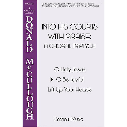 Hinshaw Music O Be Joyful SATB composed by Donald McCullough