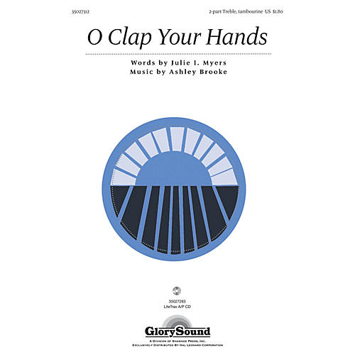 Shawnee Press O Clap Your Hands 2PT TREBLE composed by Julie I. Myers