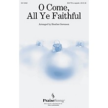 PraiseSong O Come, All Ye Faithful SSATTB A Cappella arranged by Heather Sorenson