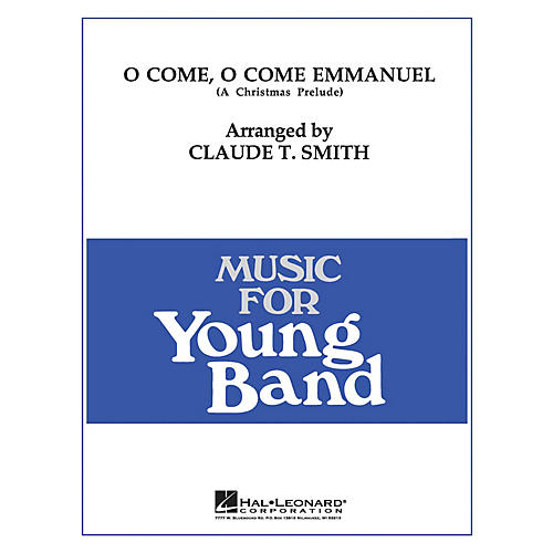 Hal Leonard O Come, O Come Emmanuel - Young Concert Band Level 3 arranged by Claude T. Smith