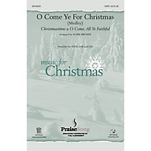 PraiseSong O Come Ye for Christmas (Medley) SSA Arranged by Mark Brymer