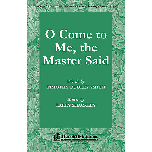 Shawnee Press O Come to Me, The Master Said SATB composed by Timothy Dudley-Smith