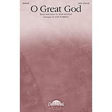 Daybreak Music O Great God SATB arranged by Dan Forrest