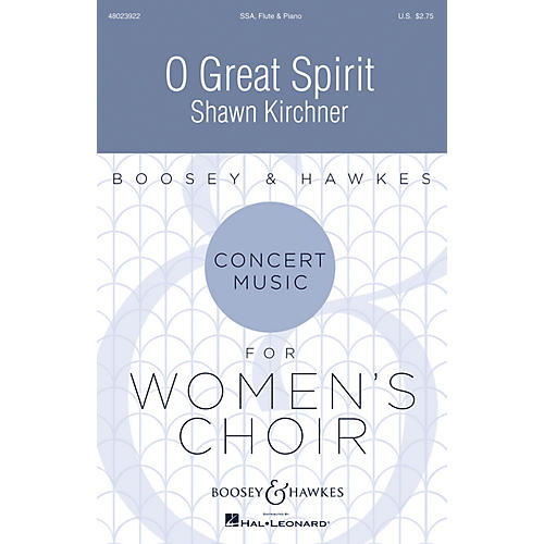 Boosey and Hawkes O Great Spirit (Concert Music For Women's Choir) Soprano/Alto I/Alto II composed by Shawn Kirchner