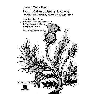 Schott O Green Grow the Rashes SATB Composed by James Mulholland
