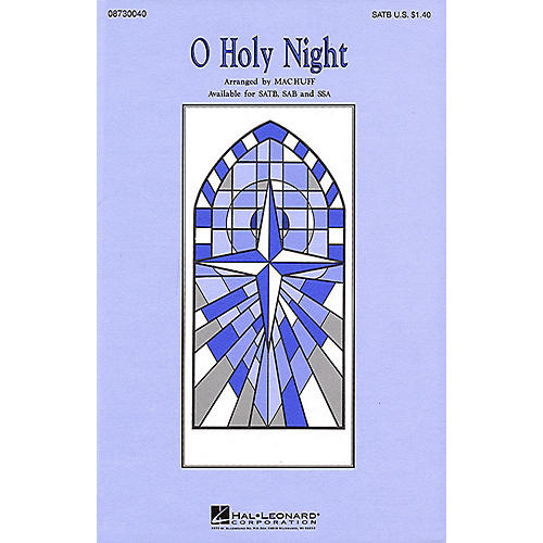 Hal Leonard O Holy Night SATB arranged by Mac Huff