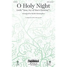 Daybreak Music O Holy Night (with Jesu, Joy of Man's Desiring) CHAMBER ORCHESTRA ACCOMP Arranged by Keith Christopher