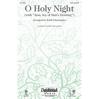 Daybreak Music O Holy Night (with Jesu, Joy of Man's Desiring) SAB arranged by Keith Christopher