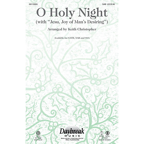Daybreak Music O Holy Night (with Jesu, Joy of Man's Desiring) SAB arranged by Keith Christopher