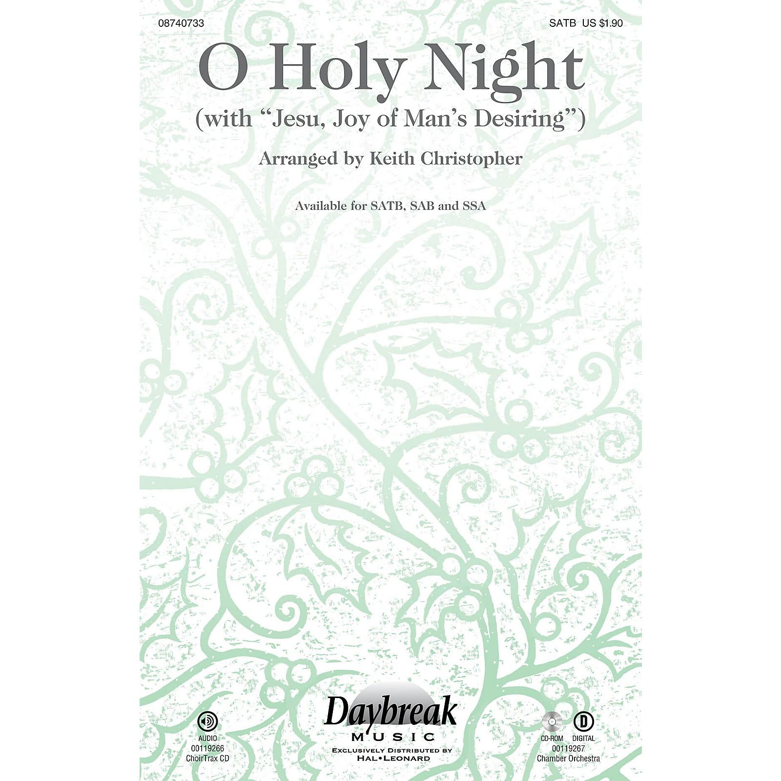 Daybreak Music O Holy Night (with Jesu, Joy of Man's Desiring) SATB arranged by Keith Christopher