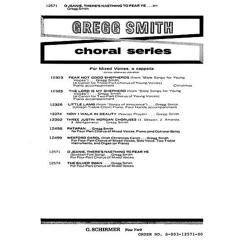 G. Schirmer O Jeanie Theres Naething To Fear Ye A Cappella SATB composed by Gregg Smith