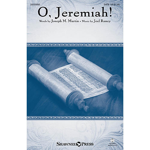 Shawnee Press O, Jeremiah! SATB composed by Joel Raney