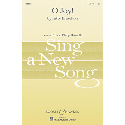 Boosey and Hawkes O Joy! (Sing a New Song Series) SATB composed by Kitty Brazelton