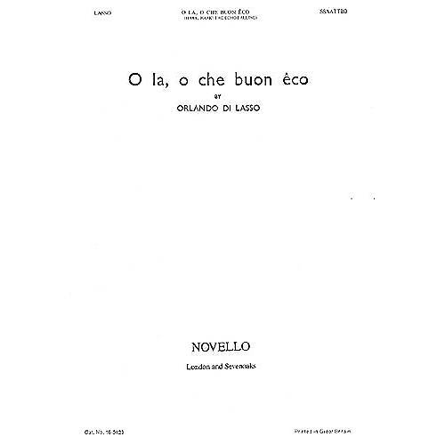 Novello O La, O Che Buon Eco (Hark, Hark the Echo Falling) SSAATTBB Composed by Orlando di Lasso