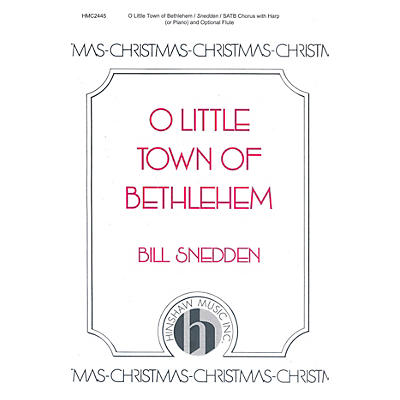 Hinshaw Music O Little Town of Bethlehem SATB composed by Bill Snedden