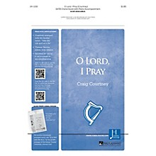 Jubal House Publications O Lord, I Pray SATB composed by Craig Courtney